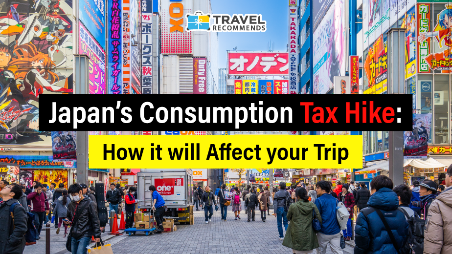japan consumption tax hike travel recommends