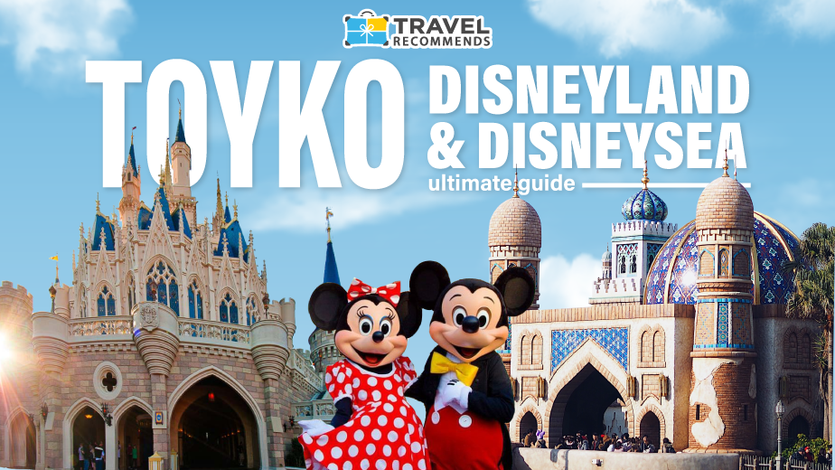 Tokyo Disneyland and DisneySea ultimate guide travel recommends