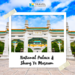 National Palace & Shung Ye Museum